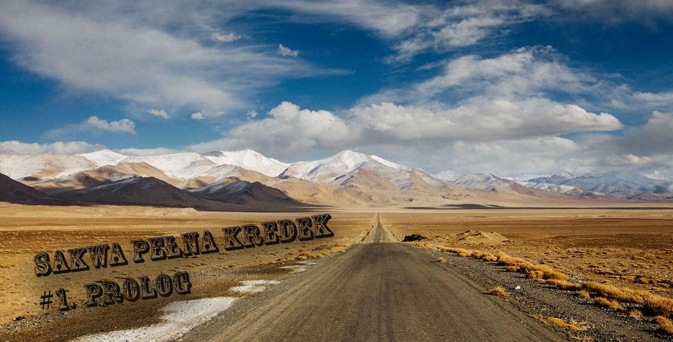 SAKWA PEŁNA KREDEK #1: Pamir Highway na rowerze – Prolog