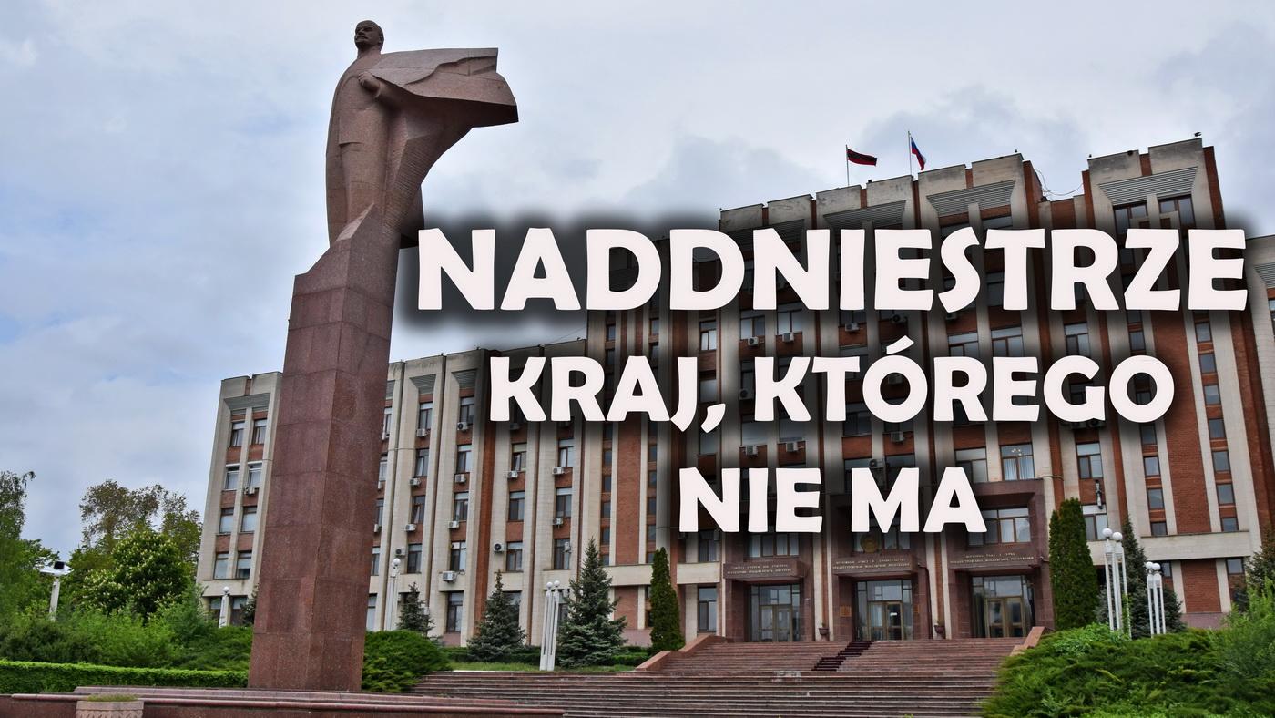 #3 Naddniestrze – kraj, którego nie ma [vlog]