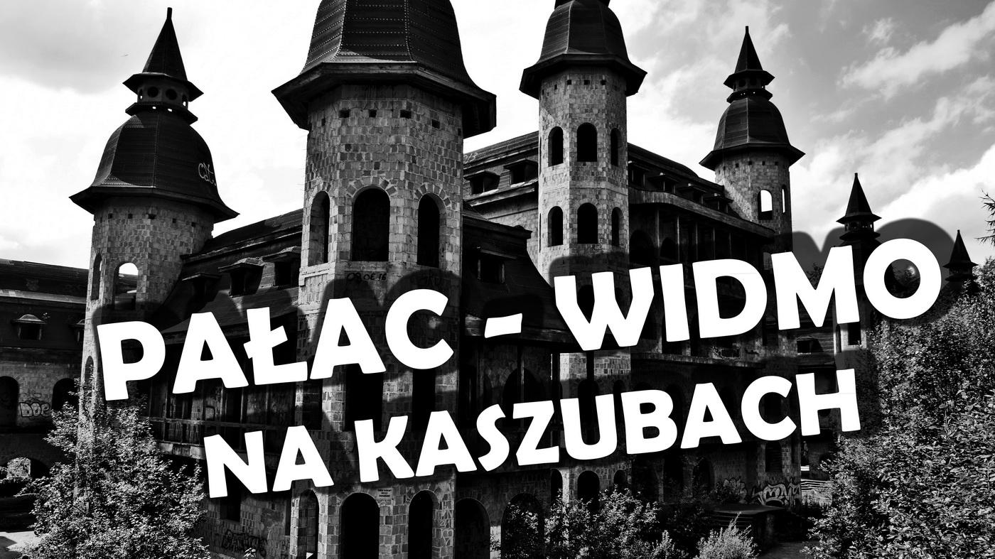 Niespełniony sen – pałac-widmo na Kaszubach